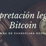 Interpretacion legal de bitcoin evangelina rodriguez