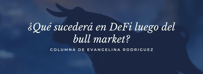 ¿Qué sucederá en DeFi luego del bull market?